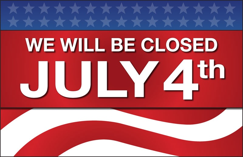 closed for fourth of july sign